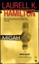 Micah ebook by Laurell K. Hamilton