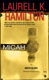 Micah - An Anita Blake, Vampire Hunter Novel ebook by Laurell K. Hamilton