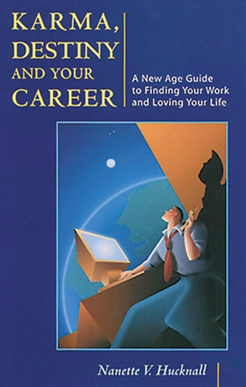 Karma destiny and your career a new age guide to finding your work karma destiny and your career a new age guide to finding your work and fandeluxe Image collections
