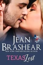 Texas Lost - Lone Star Lovers Book 5 ebook by Jean Brashear