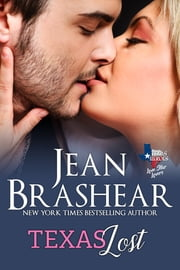 Texas Lost - Lone Star Lovers Book 5 電子書籍 by Jean Brashear