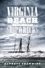 Virginia Beach Shipwrecks ebook by Alpheus Chewning