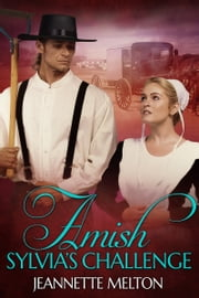 Amish: Sylvia's Challenge ebook by Jeannette Melton