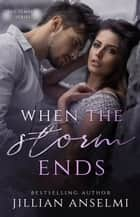 When the Storm Ends ebook by Jillian Anselmi