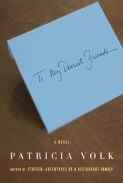 To My Dearest Friends ebook by Patricia Volk
