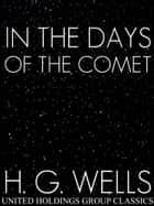 In the Days of the Comet ebook by Herbert George Wells