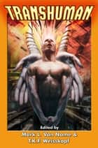 Transhuman ebook by Mark L. Van Name, T. K. F. Weisskopf