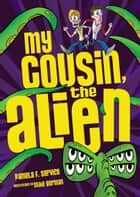 #1 My Cousin, the Alien ebook by Pamela F. Service,Mike  Gorman