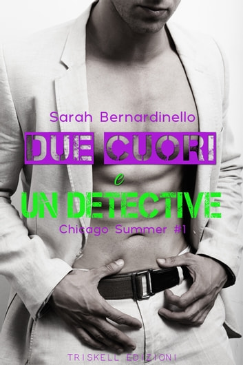 Due cuori e un detective - Chicago Summer ebook by Sarah Bernardinello