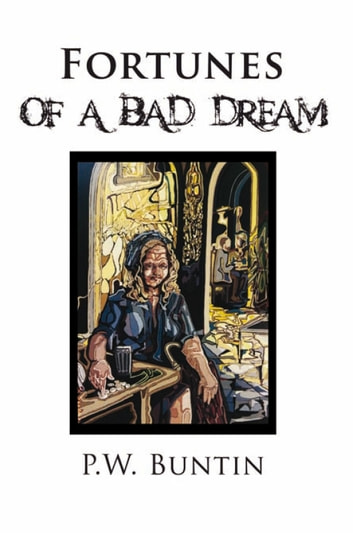 Fortunes of a Bad Dream ebook by P.W. Buntin