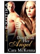 Don't Call Her Angel ebook by Cara McKenna