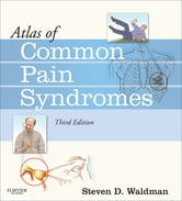 Atlas of Common Pain Syndromes - Expert Consult - Online ebook by Steven D. Waldman