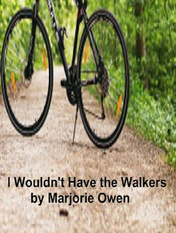I Wouldn't Have the Walkers ebook by Marjorie Owen