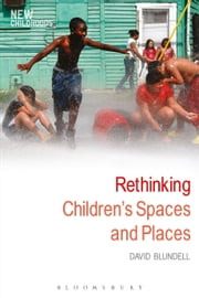 Rethinking Children's Spaces and Places ebook by David Blundell