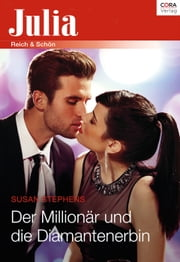 Der Millionär und die Diamantenerbin ebook by Susan Stephens