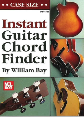Instant Guitar Chord Finder, Case-Size Edition eBook by William Bay ...