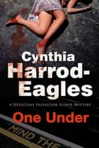 One Under - A British Police Procedural ebook by Cynthia Harrod-Eagles