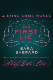 The First Lie ebook by Sara Shepard