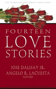 Fourteen Love Stories ebook by Jose Dalisay Jr., Angelo R. Lacuesta