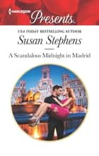 A Scandalous Midnight in Madrid 電子書 by Susan Stephens