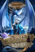 Sand & Snow - Chronicles of the Bat, #3 ebook by Janina Franck