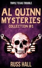 Al Quinn Mysteries: Collection #1 ebook by Russ Hall