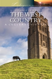 The West Country - A Cultural History ebook by John Payne