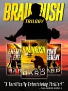 The Brainrush Trilogy Box Set ebook by Richard Bard