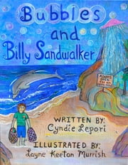 Bubbles and Billy Sandwalker ebook by Cyndie Lepori