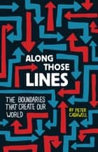 Along Those Lines ebook by Peter Cashwelll