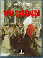 Viva Garibaldi! eBook by Mario Nejrotti