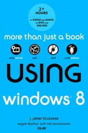 Using Windows 8 ebook by Bruzzese, J. Peter