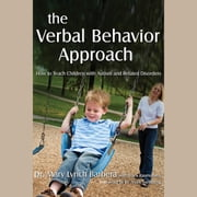 The Verbal Behavior Approach - How to Teach Children with Autism and Related Disorders audiobook by Mary Lynch Barbera, Tracy Rasmussen
