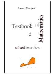 Textbook of Mathematics 1 solved exercises ebook by Alessio Mangoni