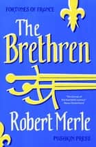 The Brethren ebook by Robert Merle,T. Jefferson Kline