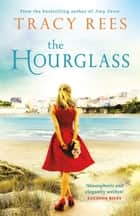 The Hourglass - A Richard & Judy Summer Read ebook by Tracy Rees