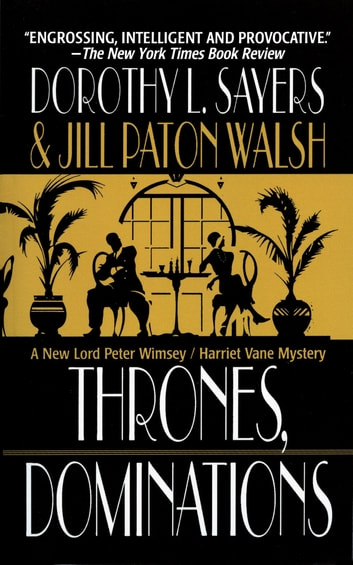 Thrones, Dominations - A Lord Peter Wimsey / Harriet Vane Mystery ebook by Dorothy L. Sayers,Jill Paton Walsh