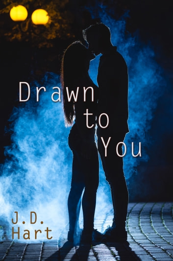 Drawn to You ebook by J.D. Hart