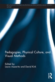 Pedagogies, Physical Culture, and Visual Methods ebook by