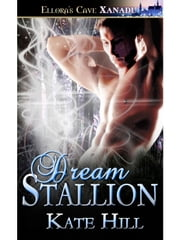 Dream Stallion (Horsement, Book One) ebook by Kate Hill