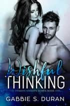 Wishful Thinking ebook by Gabbie S. Duran