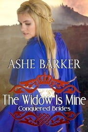 The Widow Is Mine ebook by Ashe Barker