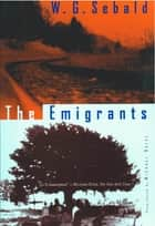 The Emigrants ebook by W. G. Sebald,Michael Hulse