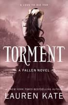 Torment - Book 2 of the Fallen Series ebook by