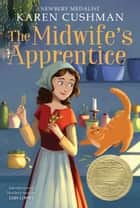 The Midwife's Apprentice ebook by Karen Cushman