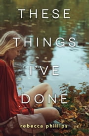 These Things I've Done eBook by Rebecca Phillips