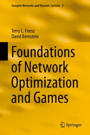 Foundations of Network Optimization and Games ebook by Terry L. Friesz,David Bernstein