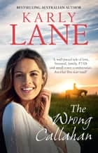 The Wrong Callahan ebook by Karly Lane