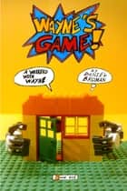 A Weekend With Wayne - Wayne's Game - Book One ebook by Daniel Broman