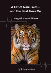 A Cat of Nine Lives: and the Beat Goes On ebook by Brian Halton
